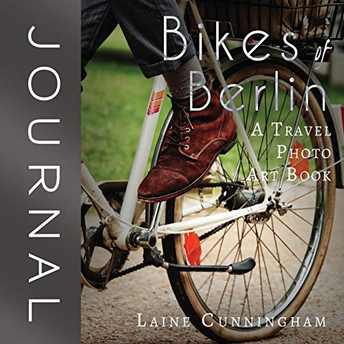 BIKES OF BERLIN JOURNAL (Travel Photo Art Journal, Band 1)