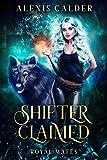 Shifter Claimed: Royal Mates (Kindle Edition)