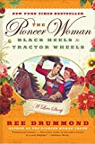 Image of The Pioneer Woman: Black Heels to Tractor Wheels--a Love Story