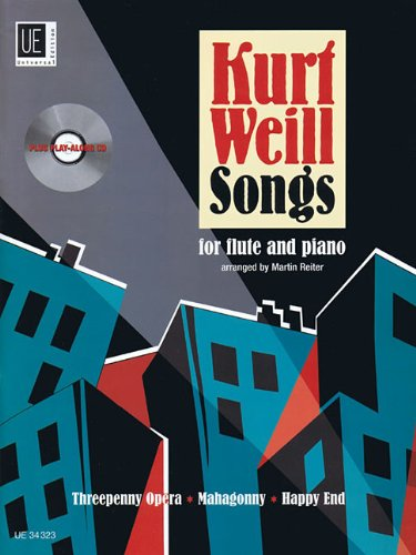 Kurt Weill Songs: Flute and Piano With a Cd of Performance and Play-along Tracks