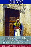 The Book of the Thousand Nights and One Night, Volume III (Esprios Classics)