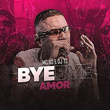 Bye Bye Amor