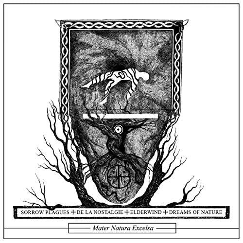 Various artists, Dreams of Nature, Elderwind, De La Nostalgie & Sorrow Plagues