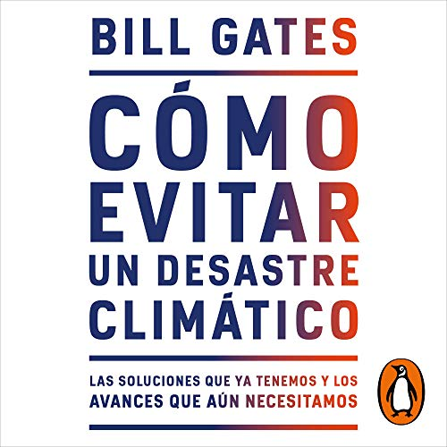 Cómo evitar un desastre climático [How to Avoid a Climate Disaster] Audiobook By Bill Gates cover art