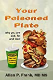 Your Poisoned Plate: Why you are fat, sick and tired (English Edition)