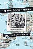 The Road Taken: A Memoir - One VW Bus, One Widow, Nine Kids