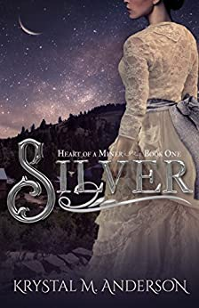 Silver (Heart of a Miner Book 1) by [Krystal M. Anderson]