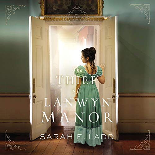 The Thief of Lanwyn Manor Audiobook By Sarah E. Ladd cover art