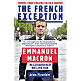 The French Exception: Emmanuel Macron – The Extraordinary Rise and Risk (English Edition)