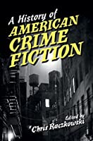 A History of American Crime Fiction