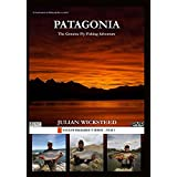 PATAGONIA The Genuine Fly Fishing Adventure by Julian Wicksteed