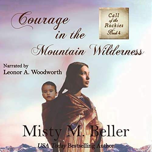 Courage in the Mountain Wilderness Audiobook By Misty M. Beller cover art