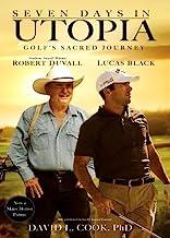 Seven Days in Utopia: Golf's Sacred Journey (Golf's Sacred Journey Series Book 1)