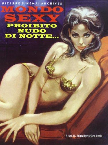 Mondo sexy. Proibito nudo di notte... Ediz. italiana e inglese