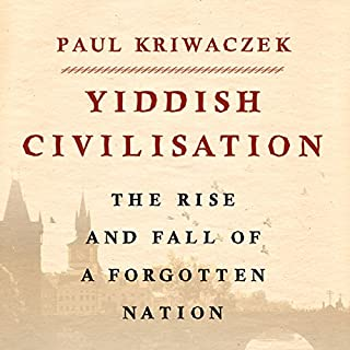 Yiddish Civilisation: The Rise and Fall of a Forgotten Nation audiobook cover art