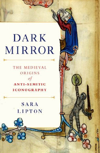 Dark Mirror: The Medieval Origins of Anti-Jewish Iconography (English Edition)