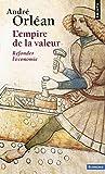 L'Empire de la valeur. Refonder l'économie - Points - 26/09/2013