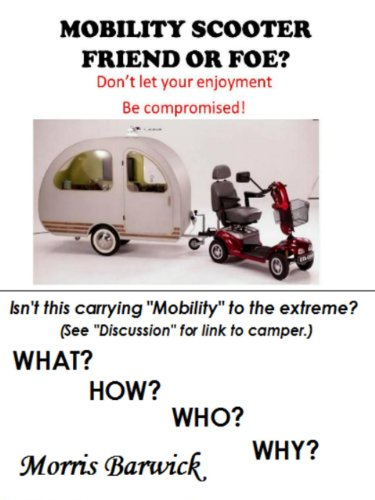 MOBILITY SCOOTER, FRIEND OR FOE? (English Edition)