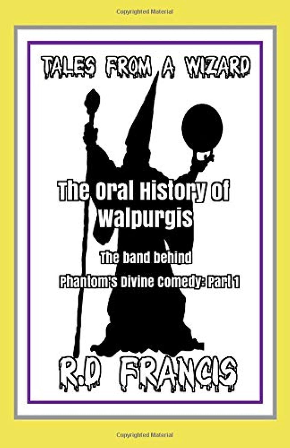 ベルト祈りコカインTales from a Wizard: The Oral History of Walpurgis: The band behind Phantom's Divine Comedy: Part 1