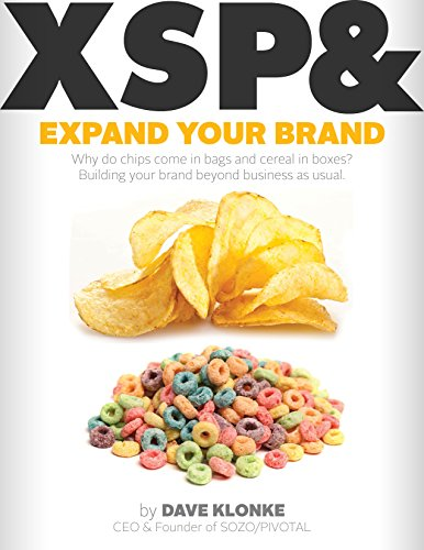 Expand Your Brand: Why do chips come in bags and cereal in boxes? Building your brand beyond business as usual (English Edition)