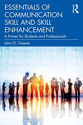 Essentials of Communication Skill and Skill Enhancement: A Primer for Students and Professionals (English Edition)
