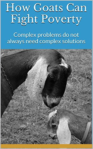 How Goats Can Fight Poverty: Complex problems do not always need complex solutions