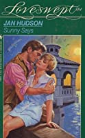 Sunny Says (Loveswept, No 584) 055344090X Book Cover