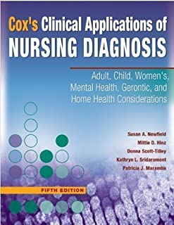 Clinical Applications of Nursing Diagnosis Adult, Child, Women's, Psychiatric, Gerontic, and Home Health Considerations by Cox, Dr Helen, Hinz, Mittie, Newfield, Dr Susan, Scott-Tille [F.A. Davis Company,2007] [Paperback] 5TH EDITION