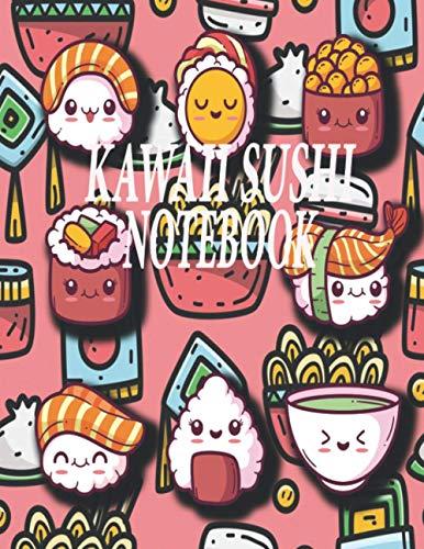Kawaii Sushi Notebook: Sushi Journal: sushi book, sushi gifts for women, sushi kids gift, sushi gifts for kids, sushi birthday party, ... stuff, sushi gift for sushi lover