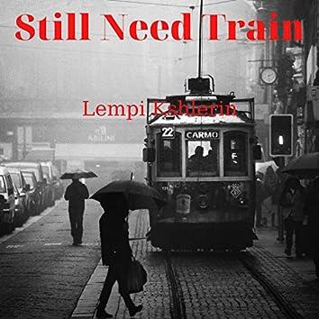 Still Need Train