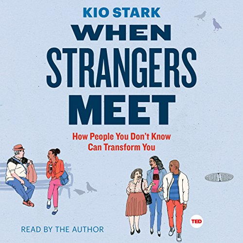 When Strangers Meet                   By:                                                                                                                                 Kio Stark                               Narrated by:                                                                                                                                 Kio Stark                      Length: 2 hrs and 35 mins     5 ratings     Overall 3.8