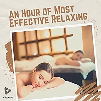 An Hour of Most Effective Relaxing