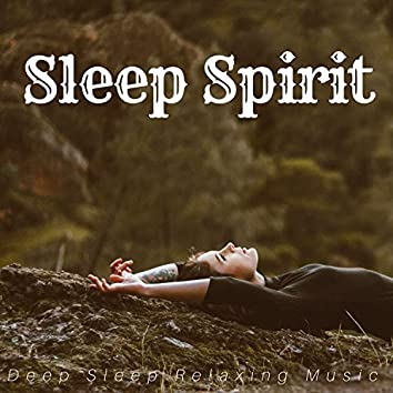 Sleep Spirit: Deep Sleep Relaxing Music with the Most Amazing Soothing Nature Sounds
