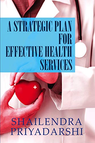 A Strategic Plan for Effective Health Services (English Edition)