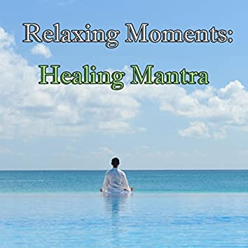 Relaxing Moments: Healing Mantra