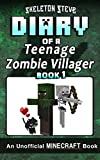 Diary of a Teenage Minecraft Zombie Villager - Book 1: Unofficial Minecraft Books for Kids, Teens, & Nerds - Adventure Fan Fiction Diary Series ... - Devdan the Teen Zombie Villager, Band 1)