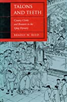 Talons and Teeth: County Clerks and Runners in the Qing Dynasty (Law, Society, and Culture in China)