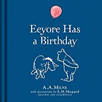 Winnie-The-Pooh: Eeyore Has a Birthday by A a Milne(2016-05-05)