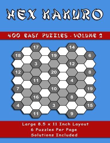 400 Easy Hex kakuro Puzzles: 400 Easy Hex Kakuro Puzzles Volume 2