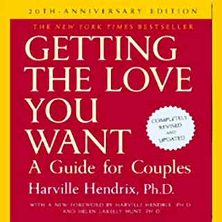 Getting the Love You Want     A Guide for Couples: 20th Anniversary Edition              By:                                                                                                                                 Harville Hendrix Ph.D.                               Narrated by:                                                                                                                                 Jack Garrett                      Length: 12 hrs and 30 mins     708 ratings     Overall 4.2