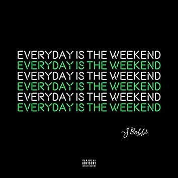 Everyday Is the Weekend