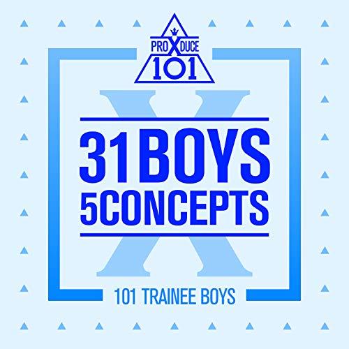 PRODUCE X 101 - 31 Boys 5 Concepts