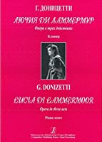 Lucia di Lammermoor. Opera in three acts. Vocal score