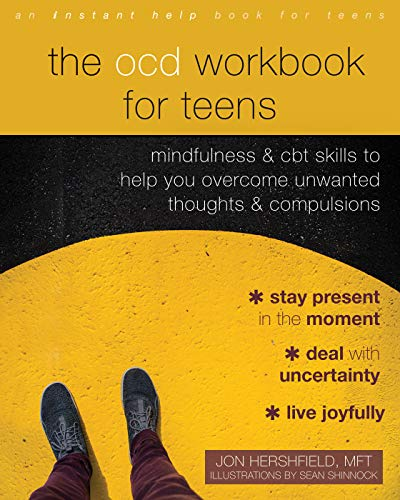 The OCD Workbook for Teens: Mindfulness and CBT Skills to Help You Overcome Unwanted Thoughts and Compulsions (English Edition)