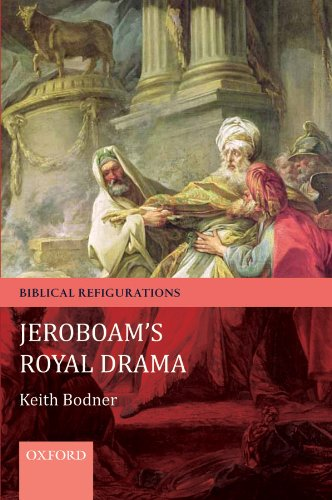 Jeroboam's Royal Drama (Biblical Refigurations) (English Edition)