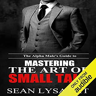 The Alpha Male's Guide to Mastering the Art of Small Talk cover art