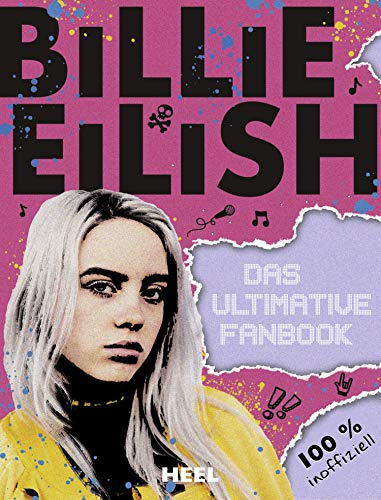Billie Eilish: Das ultimative Fanbook: 100% inoffiziell