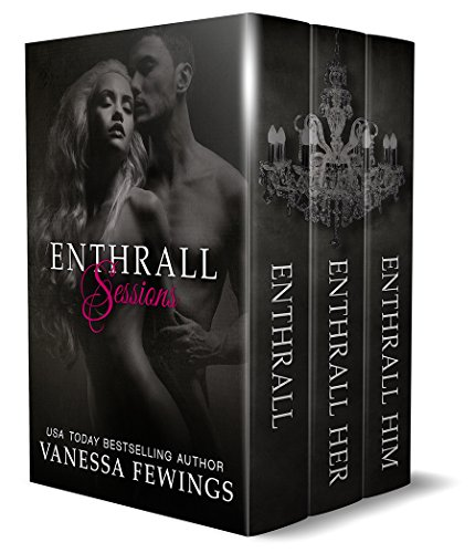 ENTHRALL SESSIONS (ENTHRALL, ENTHRALL HER & ENTHRALL HIM (Box Set): The Complete ENTHRALL SESSIONS Trilogy (English Edition)
