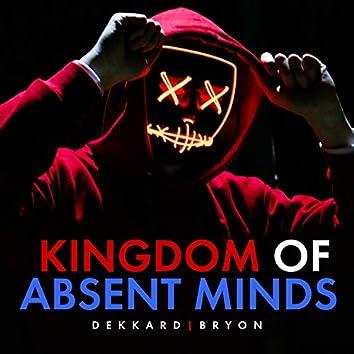 Kingdom of Absent Minds