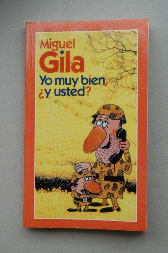 Yo muy bien ¿y usted? / Miguel Gila